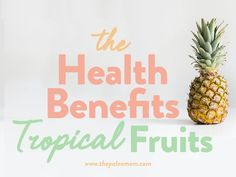 """In this week's new post, I bust the myths about tropical fruit being a """"fructose bomb"""" in an effort to redeem tropical fruit with a dive into the science behind this delicious fruit family's many impressive health benefits! Benefits Of Berries, Banana Health Benefits, Sources Of Carbohydrates, Paleo Mom, All Fruits, Magic Bullet, Tropical Fruits, Delicious Fruit, Gut Health"""