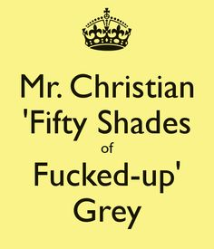 Quotes From 50 Shades Of Grey Fair Gotta Love All His Fifty Shades Though  Fifty Shades Of Sexy .