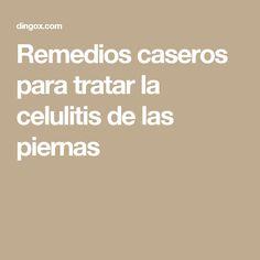 Remedios caseros para tratar la celulitis de las piernas