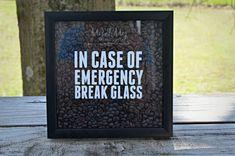 Coffee Shadow Box - In Case Of Emergency Break Glass - Coffee Lover