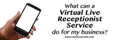 http://courteouscom.com/blog/virtual-live-receptionist-service  #outsourcing #virtualassistance #businessadvice
