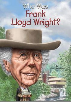 Who Was Frank Lloyd Wright? by Ellen Labrecque,Gregory Copeland,Nancy Harrison, Click to Start Reading eBook, Born in Wisconsin in 1867, Frank Lloyd Wright became obsessed with a set of building blocks his mothe