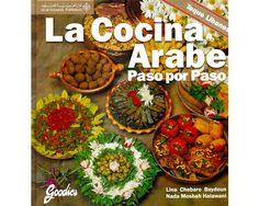 LA COCINA ARABE PASO POR PASO Arabian Food, Cookery Books, Lebanese Recipes, Chana Masala, Matcha, Food To Make, Goodies, Cooking, Ethnic Recipes