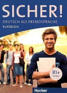 Sicher! : Deutsch als Fremdsprache : Niveau B1+. Kursbuch / Michaela Perlmann-Balme, Susanne Schwalb - Ismaning : Hueber, cop. 2012