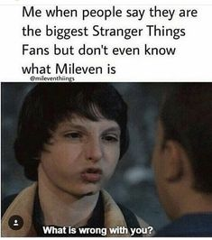 WTF DO U EVEN WATCH STRANGER THINGS!?!?