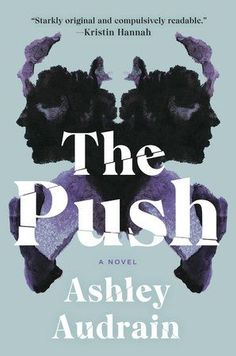 The Best New Books to Read in 2021 (So Far)   After giving birth to her first child, Blythe Connor vows to be the doting mother she never had. But, she is frustrated and increasingly convinced there's something dangerously wrong with the girl. The Push is a chilling page-turner that asks provocative questions about nature versus nurture and what makes a good mother. #realsimple #bookrecomendations #thingstodo #bookstoread
