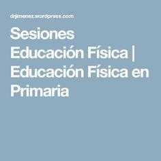 Sesiones Educación Física | Educación Física en Primaria