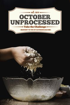 The October Unprocessed Challenge:  Can you go for an entire month without eating any processed food?