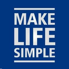 Make Life Simple Keep It Simple, Simple Living, Quotes To Live By, Company Logo, Calm, How To Make, Life, Inspiration, Biblical Inspiration