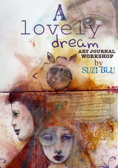 Original pinner sez: I am so excited I just signed up for this Art Journaling class by Suzi Blu!