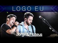 Jorge e Mateus - Logo Eu (Villa Mix Festival Goiânia 3° Edição) - [Clipe...
