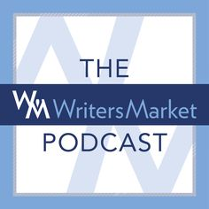 Oprah Book Club's First Author Gives Writing & Publishing Advice – Episode 5 - The Writer's Market Podcast