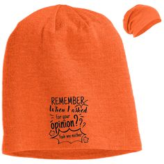 Remember When I Asked For Your Opinion??? Slouch Beanie – Rebel Style Shop