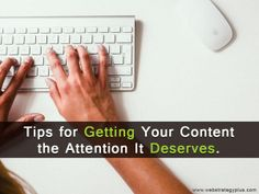 Tips+for+Getting+Your+Content+the+Attention+It+Deserves