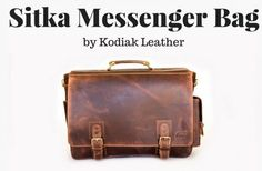 Sitka Leather Messenger Bag by Kodiak Leather – Kickstarter Announcement Everyday Items, Announcement, Messenger Bag, Leather, Bags, Purses, Taschen, Totes, Hand Bags