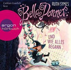 Ruth Symes: Bella Donner und wie alles begann (Hörbuch)