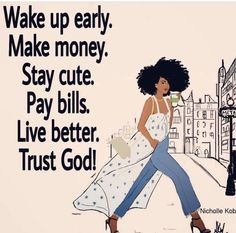 Minus getting up early cute life quotes, inspirational quote Positive Thoughts, Positive Quotes, Motivational Quotes, Inspirational Quotes, Cute Quotes For Life, Great Quotes, Awesome Quotes, Black Women Quotes, Afro