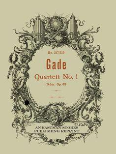 Gade, Niels : Streich-Quartett Nr. 1, D dur, fur 2 Violinen, Viola und Violoncell. Op. 63