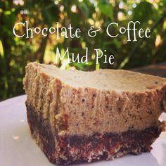 Chocolate & Coffee Mud Pie (Raw, Gluten/Grain/Dairy Free & Nearly Vegan) | Super Naturally Healthy with Kezia Hall
