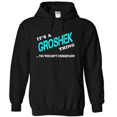 Its a GROSHEK Thing, You Wouldnt Understand! - #gift ideas for him #baby gift. TAKE IT => https://www.sunfrog.com/LifeStyle/Its-a-GROSHEK-Thing-You-Wouldnt-Understand-xmirgyzeni-Black-24397754-Hoodie.html?68278