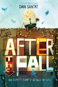 After the Fall: How Humpty Dumpty Got Back Up Again by Dan Satat