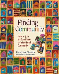 Finding Community: How to Join an Ecovillage or Intentional Community by Diana Leafe Christian - this is a good friend of mine, in her book she brings tons of useful information and insights on joining an ecovillage or intentional community {book}