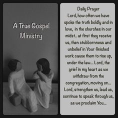 Daily Prayer Lord, how often we have spoke the truth boldly and in love,  in the churches in our midst.. at first they receive us, then stubbornness and unbelief in Your finished work cause them to rise up, under the law... Lord, the grief in my heart as we withdraw from the congregation, moving on... Lord, strengthen us, lead us, continue to speak through us, as we proclaim You... #dailyprayer #atruegospelministry #morningprayer #instaquote #quote #seekgod #godsword #godislove #gospel…