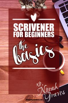 Scrivener for Beginners: The Basics | Heard of Scrivener? Maybe even downloaded but found it intimidating? Then this post is for you. Click the pin to see my super simple photo tutorial for how exactly I utilize the best & most basic features of Scrivener in my writing!