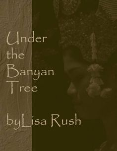 Under The Banyan Tree by Lisa Rush, http://www.amazon.com/dp/B0081KBFFK/ref=cm_sw_r_pi_dp_jS9Vrb042YMZJ