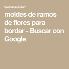 moldes de ramos de flores para bordar - Buscar con Google