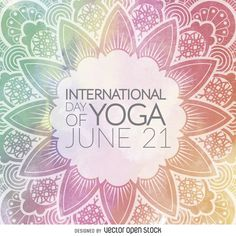Colorful design featuring a mandala illustration in tones or orange, pink, green and yellow. In the middle of the flower it says International Day of Yoga