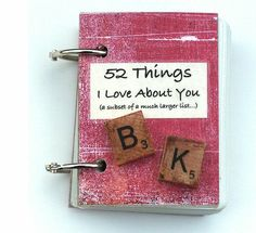 Make a mini book with 52 things you love about him, gift for a boyfriend.