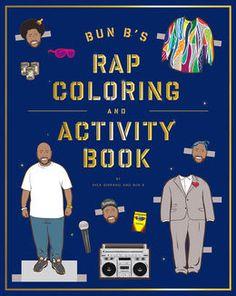 Bun B's Rap Coloring and Activity Book combines arts & crafts with rap.