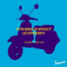 Albert Einstein (1879 – 1955) genius. #quotes #Vespa #Einstein