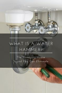 Our plumbing expert explains that loud banging coming from your pipes (called a water hammer) and how you can repair it.