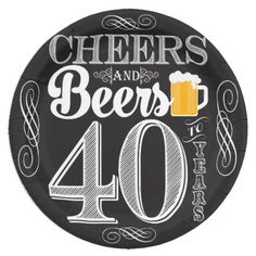 """Cheers and Beers to 40 Years Paper Plates 9"""""""
