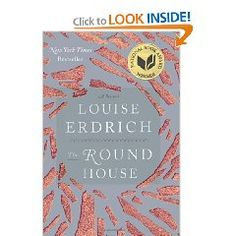 Louise Erdrich - The Round House. I've loved the other Louise Erdrich books I've read. I'll probably wait for paperback though :)