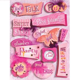 These sassy scrapbook stickers are SO US!  Slumber party!  Best Friends!  Girly Girl!  Way Cool!  WHATEVER