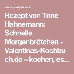Rezept von Trine Hahnemann: Schnelle Morgenbrötchen - Valentinas-Kochbuch.de – kochen, essen, glücklich sein