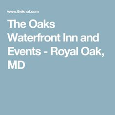The Oaks Waterfront Inn and Events - Royal Oak, MD