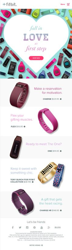 The chance to co-relate the tradition of gifting on Valentine& Day with their products was well utilized by Fitbit. Their email features their range of products alongwith strong titles. Good use of white space and overall email layout.