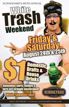 Schoolyard's White Trash Weekend! $1 Domestic Drafts & House Drinks
