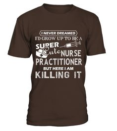 Nurse Practitioner T Shirt - Nurse Practitioner Shirt