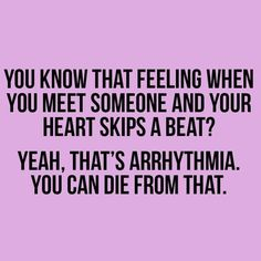 You're heart shouldn't skip a beat. Sarcastic Quotes, Me Quotes, Funny Quotes, Valentines Day Funny, Weird Words, Work Humor, Writing Prompts, Laugh Out Loud, The Funny