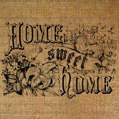 Home Sweet Home Burlap Digital Download Old Fashioned Quote Words Flowers…
