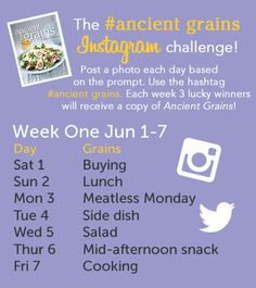 Love you to upload a photo to Instagram - I'm running a photo challenge and it's Week 1. See the day's themes to get you thinking about porridge, grainy breads, 5-grain cereals, quinoa or rice salads, hearty barley hot-pots. Just add the hashtag #AncientGrains to be in the running for a cookbook prize.