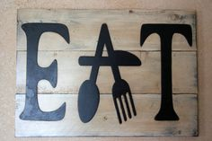Hey, I found this really awesome Etsy listing at http://www.etsy.com/listing/128779518/eat-sign-pallet-sign-distressed-wood