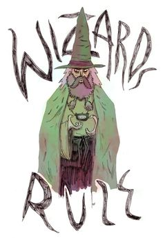 Wizards Rule #illustration #geeky #wizards