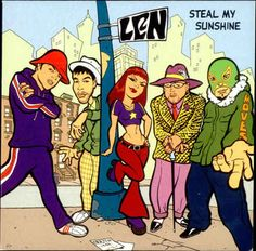 """Len, """"Steal My Sunshine"""" 