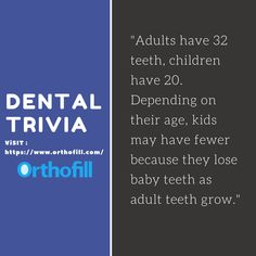 """""""Adults have 32 teeth, children have 20. Depending on their age, kids may have fewer because they lose baby teeth as adult teeth grow."""" A dental trivia that keep us learning is brought to you by Orthofill. Check this out https://www.orthofill.com/ #teethgapbands #Orthofill"""